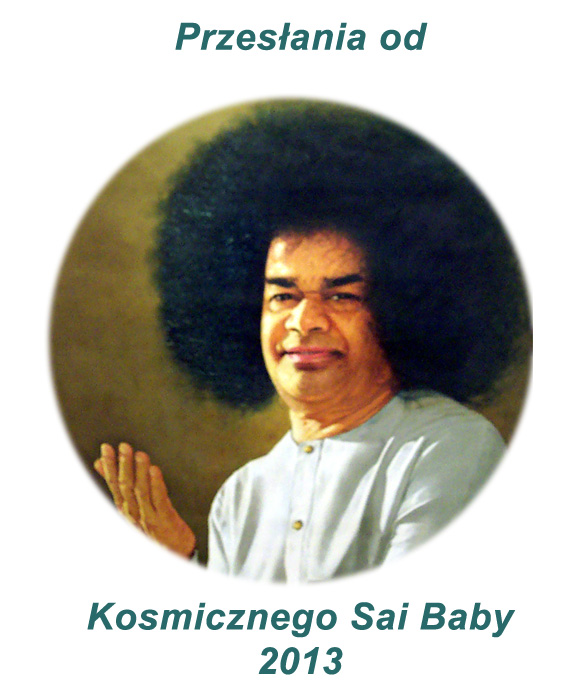2013 Messages from Cosmic Sai Baba