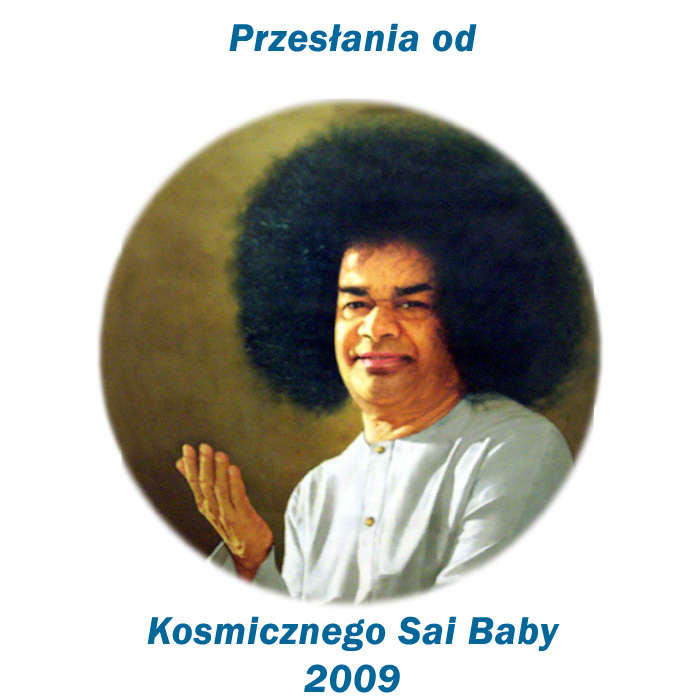 2009 Messages from Cosmic Sai Baba